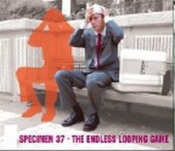 The Endless Looping Game by SPECIMEN 37 album cover