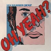 Oh Yeah! by HAMMER, JAN album cover