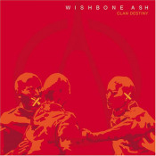 Clan Destiny by WISHBONE ASH album cover