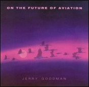 On The Future Of Aviation by GOODMAN, JERRY album cover