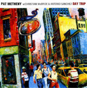 Pat Metheny w/ Christian McBride & Antonio Sanchez: Day Trip by METHENY , PAT album cover
