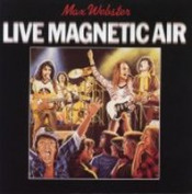 Live - Magnetic Air by MAX WEBSTER album cover