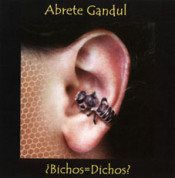 ¿Bichos=Dichos? by ABRETE GANDUL album cover