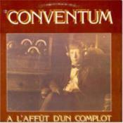 À L'Affût D'Un Complot by CONVENTUM album cover
