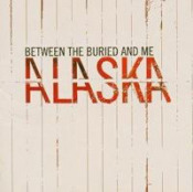 Alaska by BETWEEN THE BURIED AND ME album cover