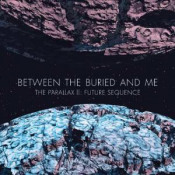 The Parallax II: Future Sequence by BETWEEN THE BURIED AND ME album cover