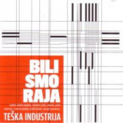 Bili Smo Raja by TESKA INDUSTRIJA album cover