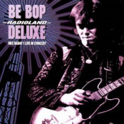 Radioland BBC Radio 1 Live In Concert by BE BOP DELUXE album cover