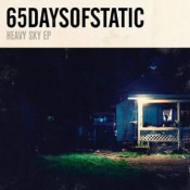Heavy Sky EP by 65DAYSOFSTATIC album cover
