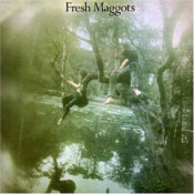 Fresh Maggots by FRESH MAGGOTS album cover