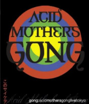 Acid Mothers Gong: Live in Tokyo by ACID MOTHERS TEMPLE album cover