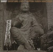 Overture: Live in Nippon Yusen Soko 2006 by GHOST album cover