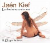 Las Hadas No Vuelan Más - II. El Agua de Frente by JAÉN KIEF album cover
