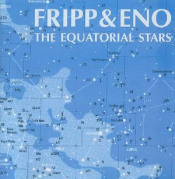 The Equatorial Stars by FRIPP & ENO album cover