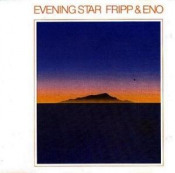 Evening Star by FRIPP & ENO album cover
