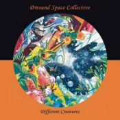 Different Creatures by ØRESUND SPACE COLLECTIVE album cover