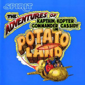 The Adventures Of Kaptain Kopter & Commander Cassidy In Potato Land by SPIRIT album cover