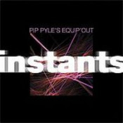 Instants by PYLE, PIP album cover