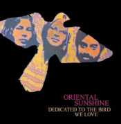 Dedicated To The Bird We Love by ORIENTAL SUNSHINE album cover