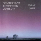 Departure From The Northern Wasteland by HOENIG, MICHAEL album cover