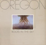 Roots in the Sky by OREGON album cover