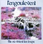 L'Ile Ou Vivent Les Loups/Etoifilan by ENGOULEVENT, L' album cover