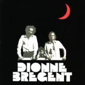 Dionne - Brégent  by DIONNE - BRÉGENT album cover