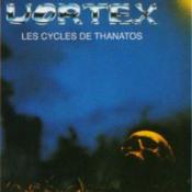 Les Cycles De Thanatos by VORTEX album cover