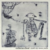 Crash My Moon Yacht by CERBERUS SHOAL album cover