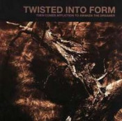 Then Comes Affliction To Awaken The Dreamer by TWISTED INTO FORM album cover