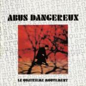 Le Quatrieme Mouvement by ABUS DANGEREUX album cover