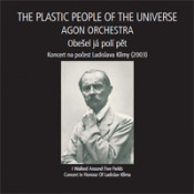 Obesel já polí pět (with Agon Orchestra) by PLASTIC PEOPLE OF THE UNIVERSE, THE album cover