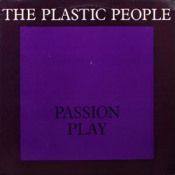Pasijové hry velikonoční/Passion Play by PLASTIC PEOPLE OF THE UNIVERSE, THE album cover