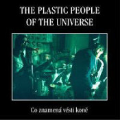 Co znamená vésti koně by PLASTIC PEOPLE OF THE UNIVERSE, THE album cover