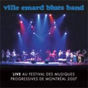 Live au Festival des Musiques Progressives de Montréal 2007 by VILLE EMARD BLUES BAND album cover