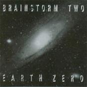 Brainstorm Two - Earth Zero  by BRAINSTORM album cover