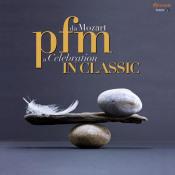 PFM In Classic - Da Mozart A Celebration by PREMIATA FORNERIA MARCONI (PFM) album cover