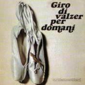 Giro Di Valzer Per Domani by ARTI E MESTIERI album cover