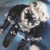 Expériences De Survie by SOCIETE DES TIMIDES À LA PARADE DES OISEAUX, LA album cover