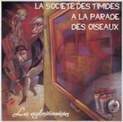 Les Explositionnistes by SOCIETE DES TIMIDES À LA PARADE DES OISEAUX, LA album cover