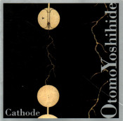 Cathode by OTOMO YOSHIHIDE  album cover