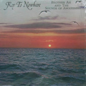 Brother Ah and The Sounds Of Awareness: Key To Nowhere by BROTHER AH album cover
