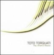 Vita, Amore e Musica by TORQUATI, TOTO album cover