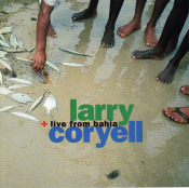 Live From Bahia by CORYELL, LARRY album cover