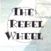The Rebel Wheel by REBEL WHEEL, THE album cover
