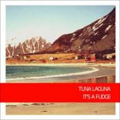 It's A Fudge by TUNA LAGUNA album cover