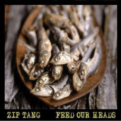Feed Our Heads by ZIP TANG album cover