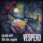 Careful With That Axe, Eugene by VESPERO album cover