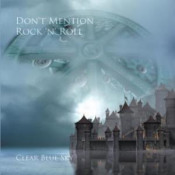 Don't Mention Rock 'n' Roll by CLEAR BLUE SKY album cover