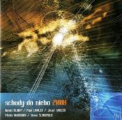 Schody Do Nieba 2008 (with Daniel Bloom, Paul Lawler, Misha Ogorodov and Steve Schroyder) by SKRZEK, JÓZEF album cover